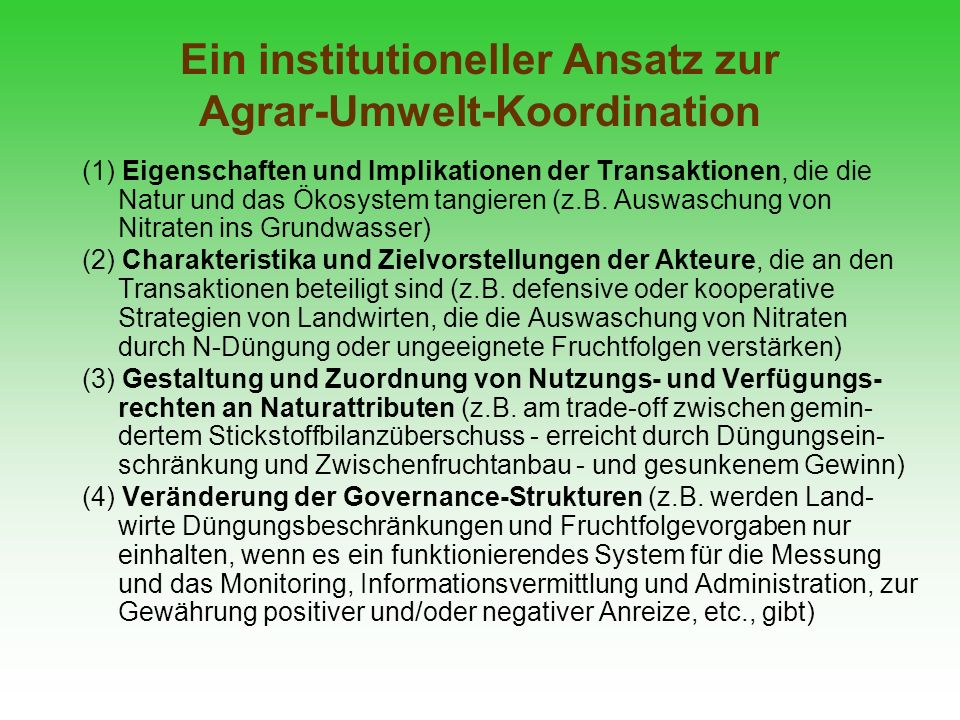 Ein institutioneller Ansatz zur Agrar-Umwelt-Koordination (1) Eigenschaften und Implikationen der Transaktionen, die die Natur und das Ökosystem tangi
