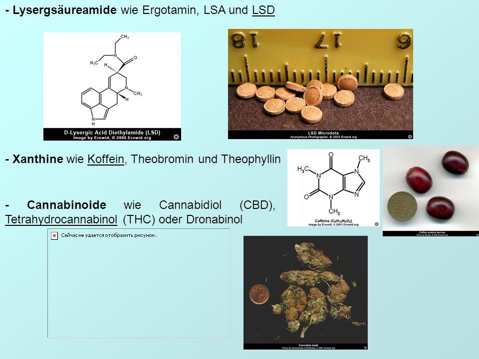 - Lysergsäureamide wie Ergotamin, LSA und LSD - Xanthine wie Koffein, Theobromin und Theophyllin - Cannabinoide wie Cannabidiol (CBD), Tetrahydrocanna