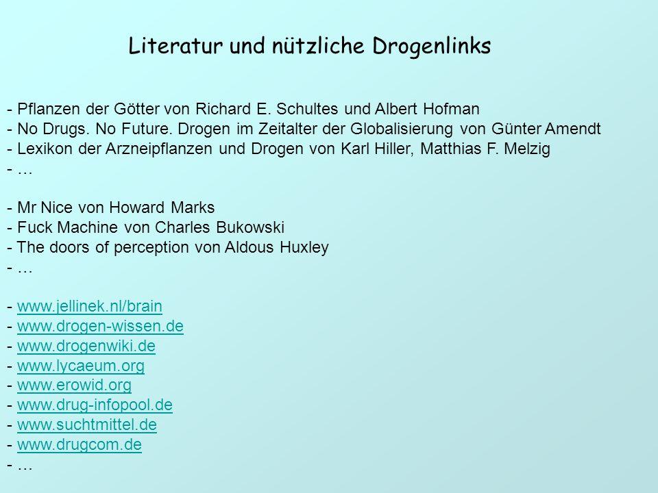 Literatur und nützliche Drogenlinks - Pflanzen der Götter von Richard E. Schultes und Albert Hofman - No Drugs. No Future. Drogen im Zeitalter der Glo