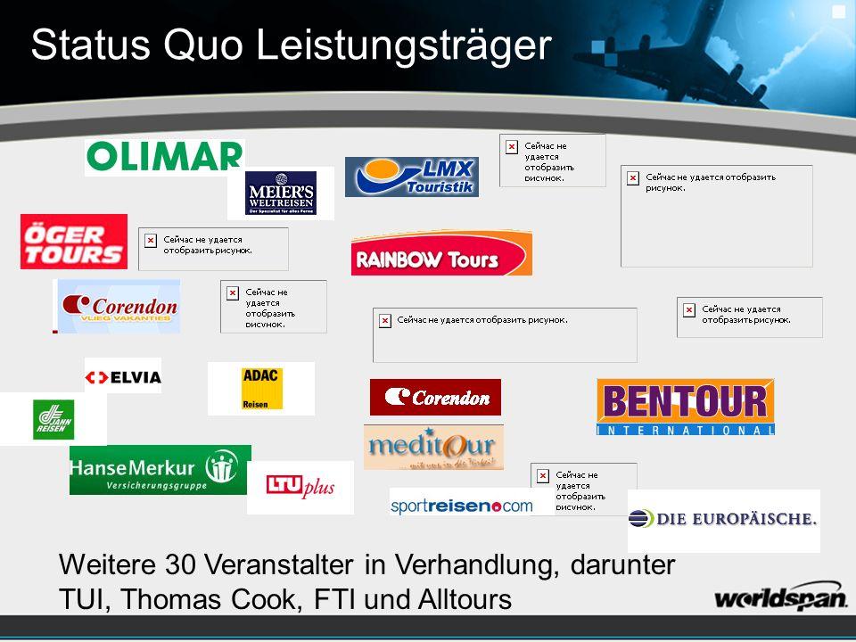 Status Quo Leistungsträger Weitere 30 Veranstalter in Verhandlung, darunter TUI, Thomas Cook, FTI und Alltours