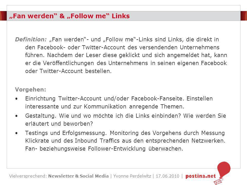 Vielversprechend: Newsletter & Social Media | Yvonne Perdelwitz | 17.06.2010 | Fan werden und Follow me Buttons