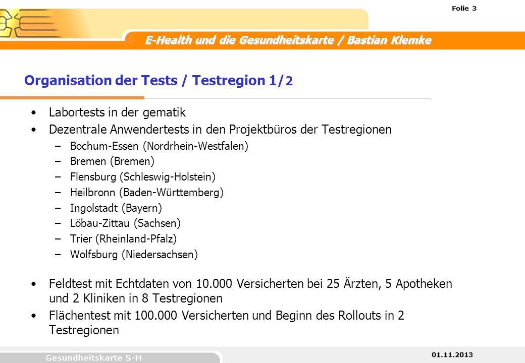 01.11.2013 Folie 3 E-Health und die Gesundheitskarte / Bastian Klemke Labortests in der gematik Dezentrale Anwendertests in den Projektbüros der Testr