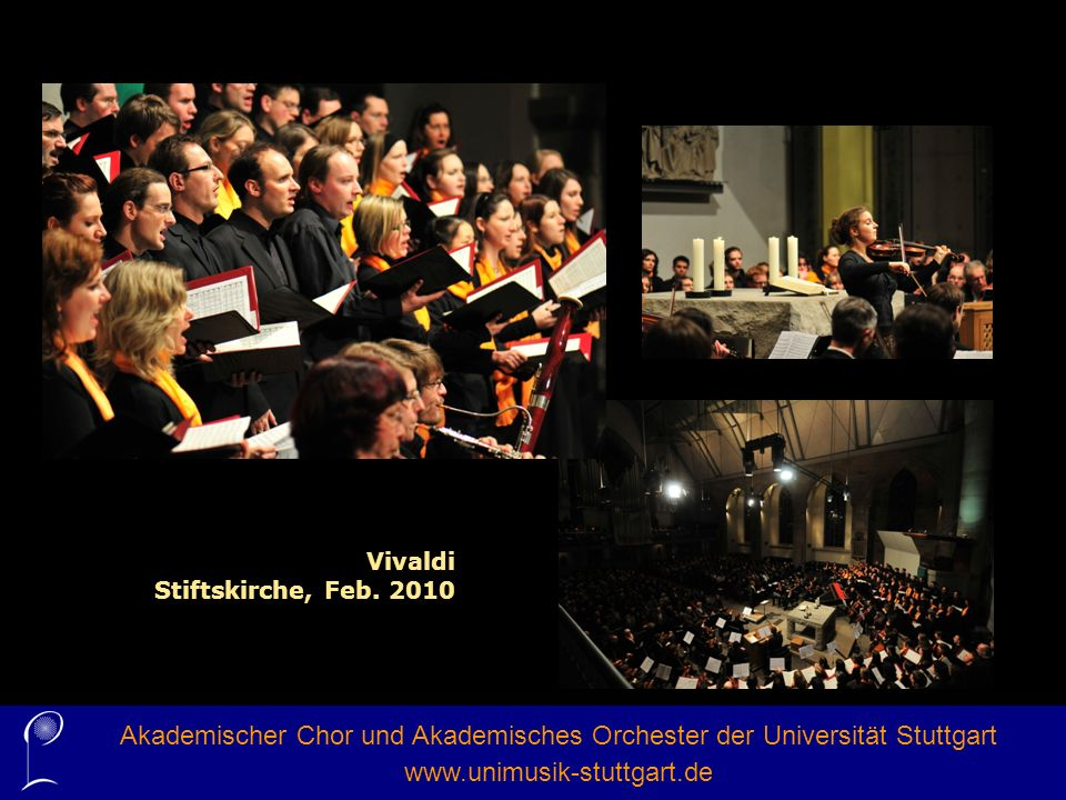 Vivaldi Stiftskirche, Feb. 2010 Akademischer Chor und Akademisches Orchester der Universität Stuttgart www.unimusik-stuttgart.de
