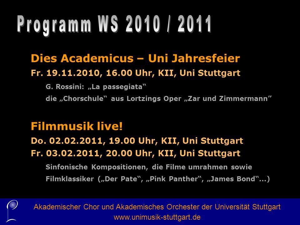 Dies Academicus – Uni Jahresfeier Fr. 19.11.2010, 16.00 Uhr, KII, Uni Stuttgart G. Rossini: La passegiata die Chorschule aus Lortzings Oper Zar und Zi