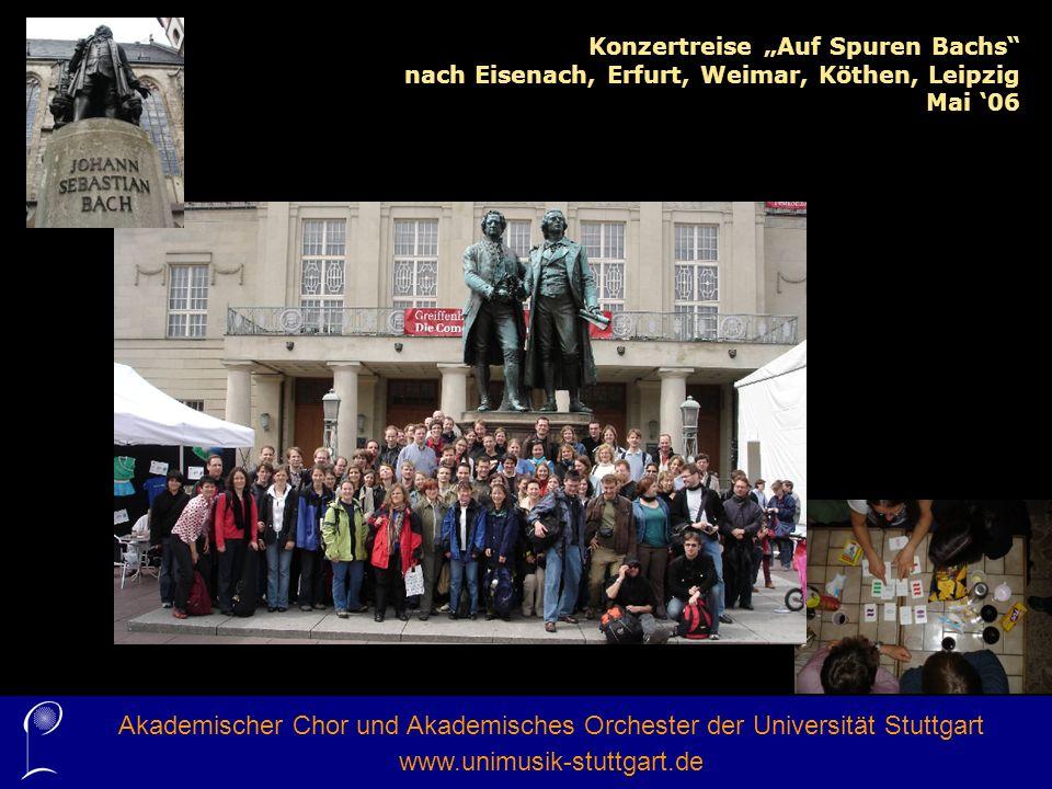 Akademischer Chor und Akademisches Orchester der Universität Stuttgart www.unimusik-stuttgart.de Konzertreise Auf Spuren Bachs nach Eisenach, Erfurt,