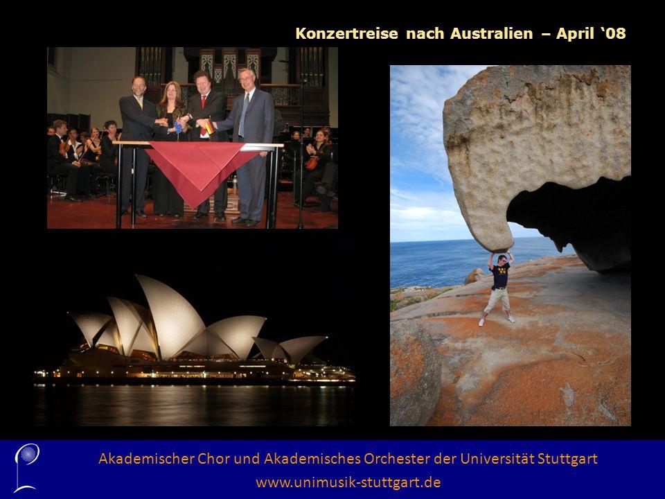 Akademischer Chor und Akademisches Orchester der Universität Stuttgart www.unimusik-stuttgart.de Konzertreise nach Australien – April 08