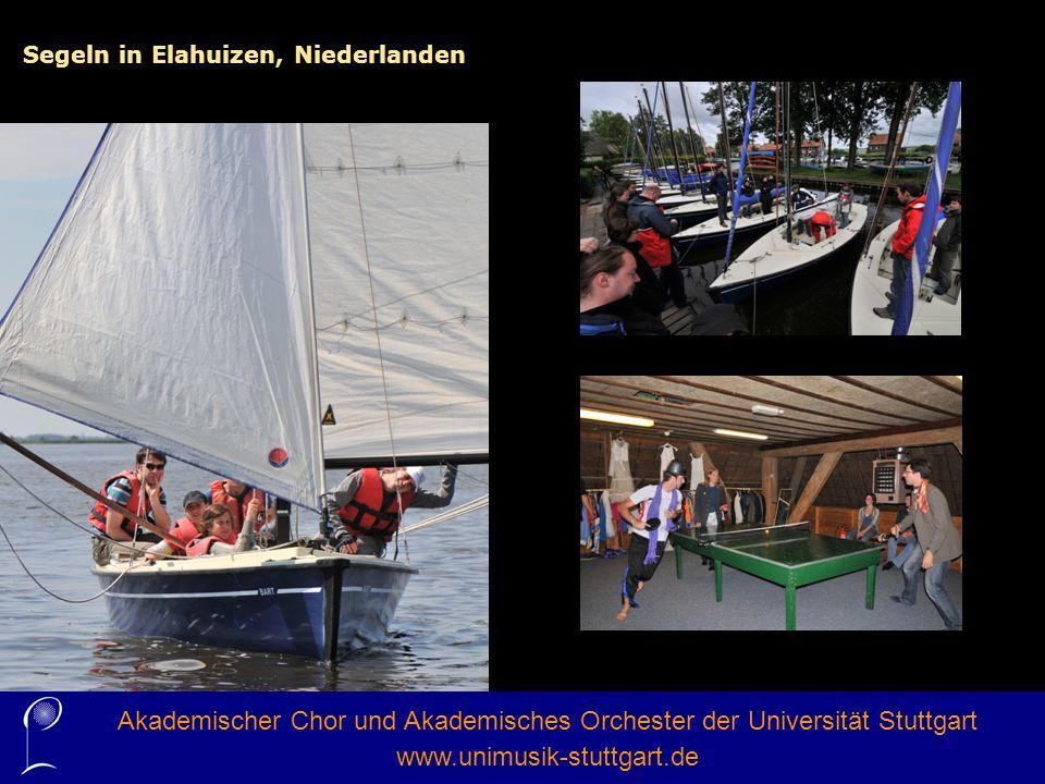 Segeln in Elahuizen, Niederlanden Akademischer Chor und Akademisches Orchester der Universität Stuttgart www.unimusik-stuttgart.de