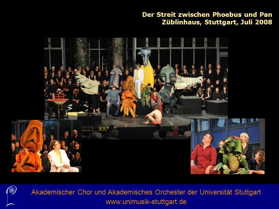 Der Streit zwischen Phoebus und Pan Züblinhaus, Stuttgart, Juli 2008 Akademischer Chor und Akademisches Orchester der Universität Stuttgart www.unimus