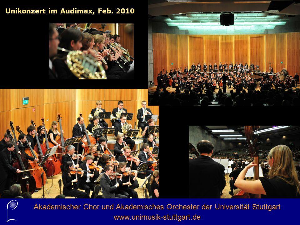 Unikonzert im Audimax, Feb. 2010 Akademischer Chor und Akademisches Orchester der Universität Stuttgart www.unimusik-stuttgart.de