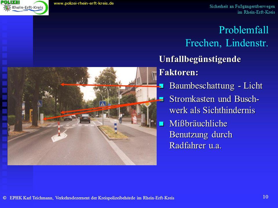 10 Problemfall Frechen, Lindenstr. Unfallbegünstigende Faktoren: Baumbeschattung - Licht Stromkasten und Busch- werk als Sichthindernis Mißbräuchliche