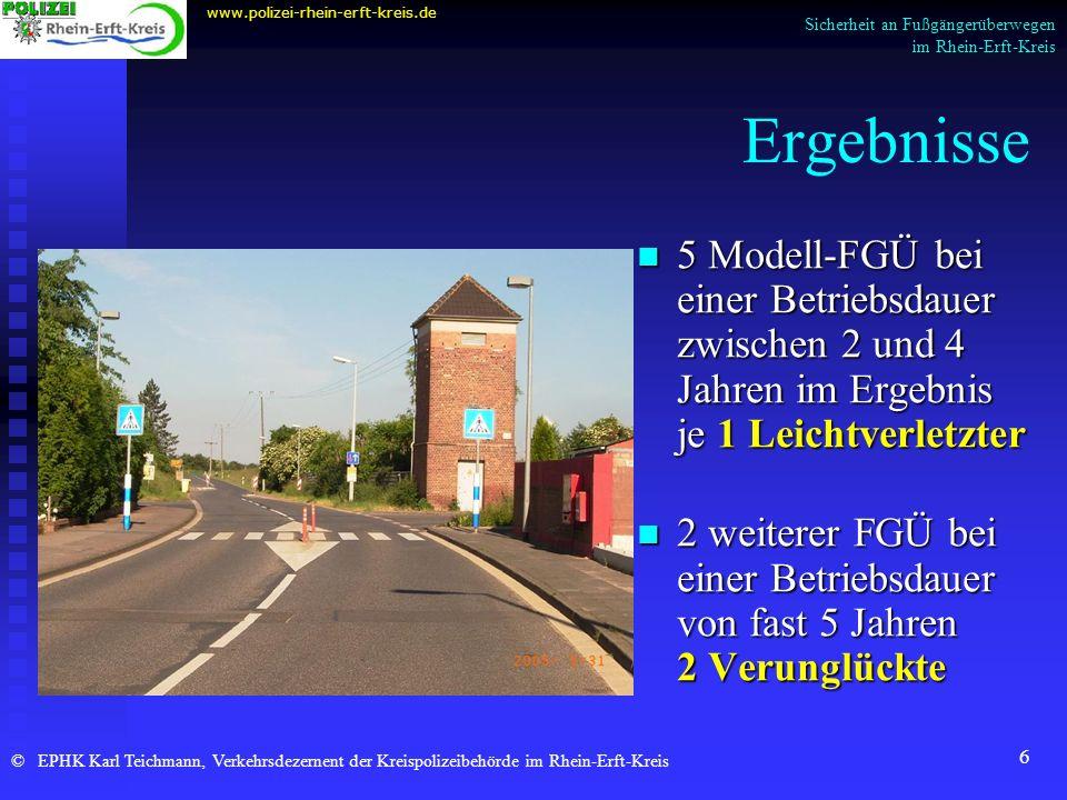 6 Ergebnisse 5 Modell-FGÜ bei einer Betriebsdauer zwischen 2 und 4 Jahren im Ergebnis je 1 Leichtverletzter 2 weiterer FGÜ bei einer Betriebsdauer von