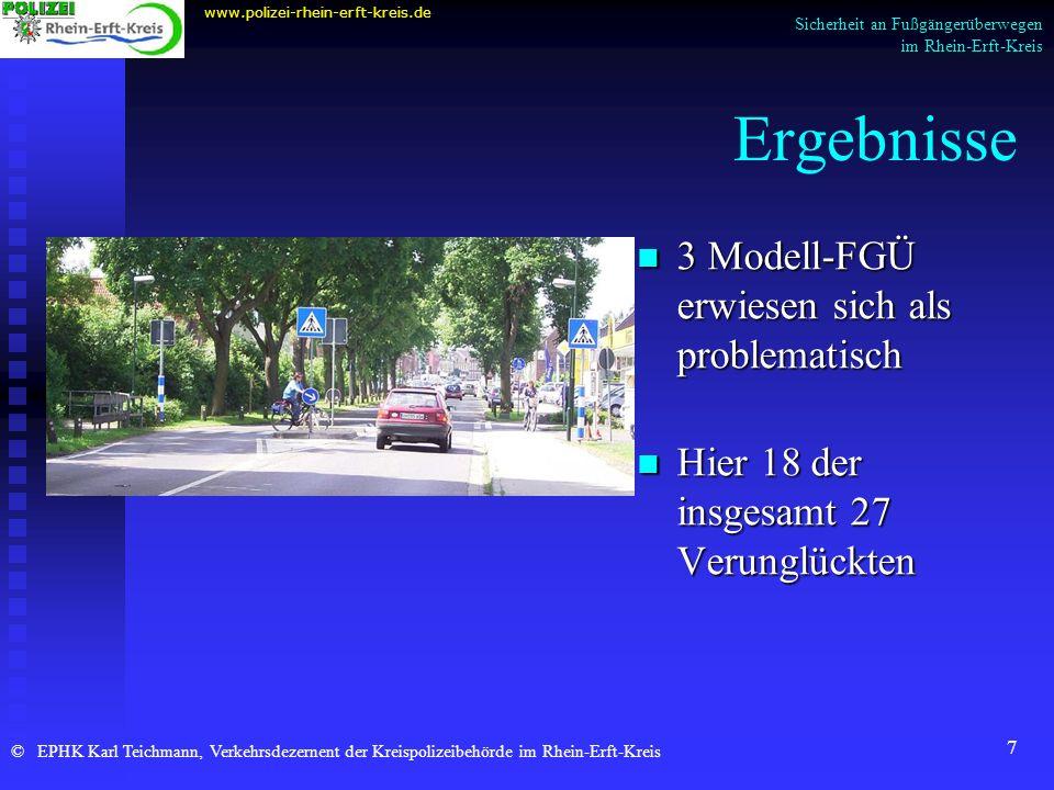 7 Ergebnisse 3 Modell-FGÜ erwiesen sich als problematisch Hier 18 der insgesamt 27 Verunglückten www.polizei-rhein-erft-kreis.de © EPHK Karl Teichmann