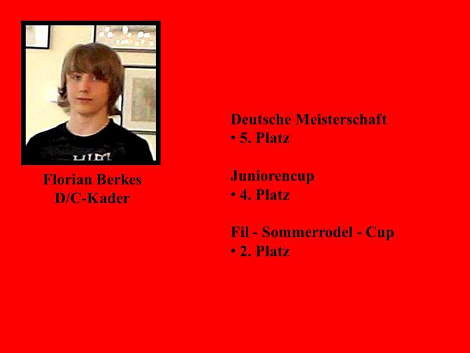 Florian Berkes D/C-Kader Deutsche Meisterschaft 5. Platz Juniorencup 4. Platz Fil - Sommerrodel - Cup 2. Platz