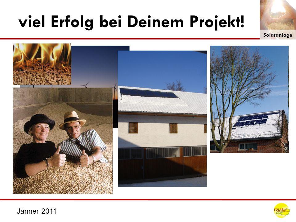 Jänner 2011 viel Erfolg bei Deinem Projekt! Solaranlage