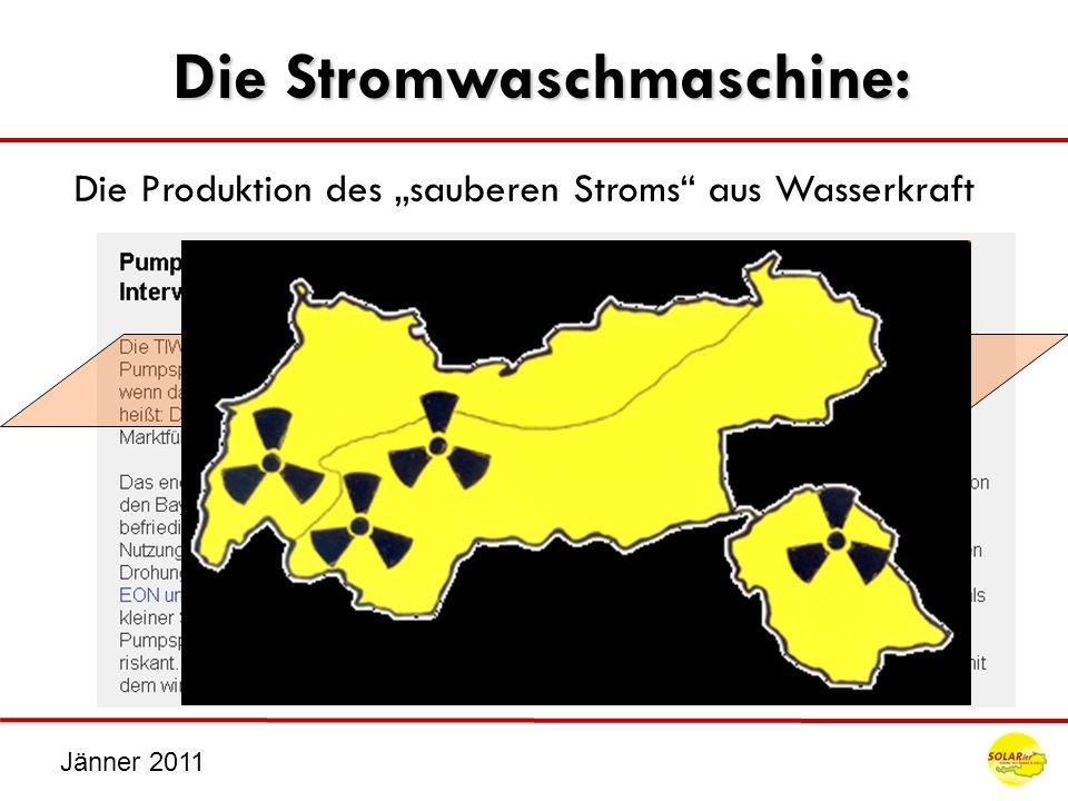 Jänner 2011 Die Stromwaschmaschine: Die Produktion des sauberen Stroms aus Wasserkraft