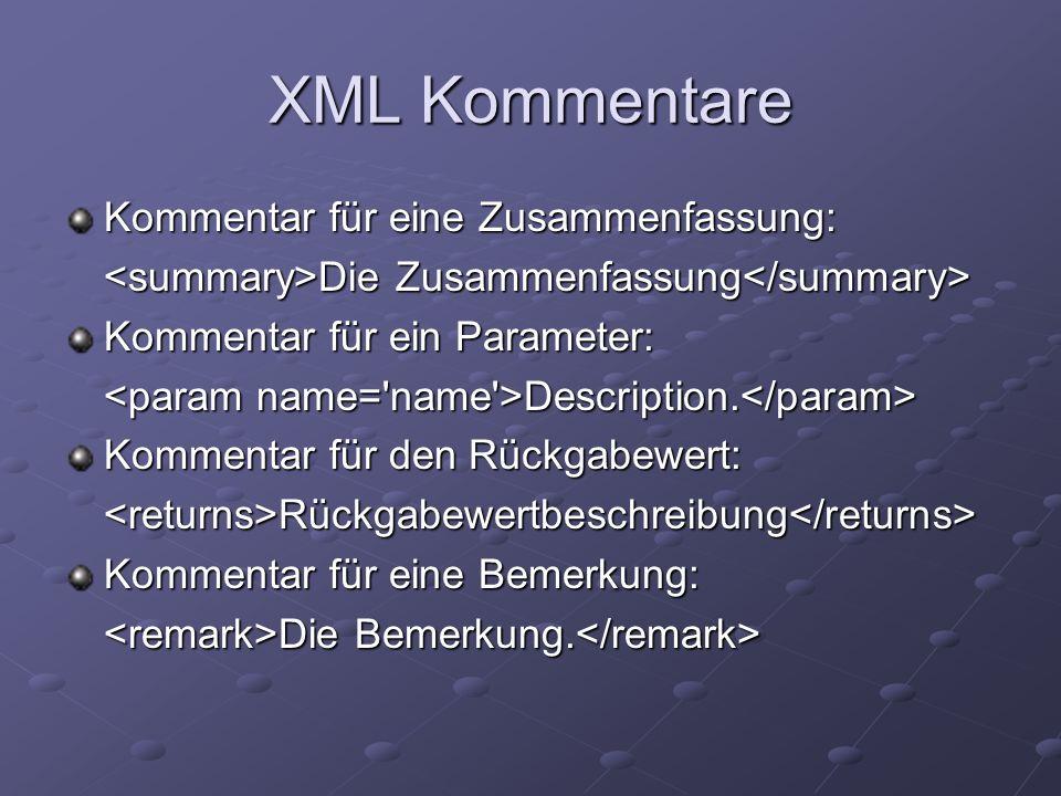 XML-Kommentare 2 Kommentar für einen Absatz Inhalt des Absatzes Inhalt des Absatzes Kommentar für ein sehr kurzes Code-Beispiel im Fließtext Das Code-Beispiel Das Code-Beispiel Kommentar zum Verlinken von einem Parameter auf die ausführliche Beschreibung name=Parametername name=Parametername