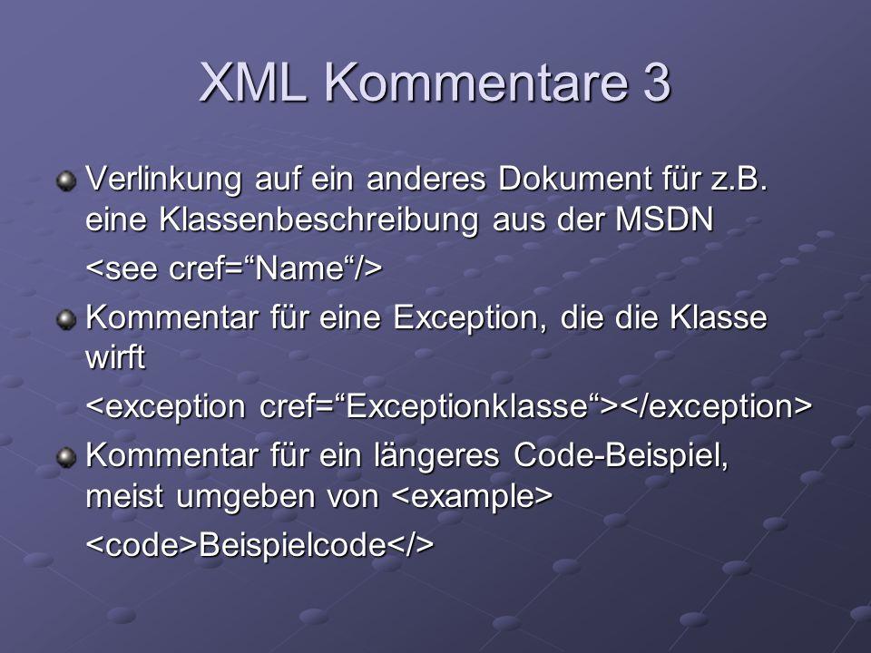 XML-Kommentare 4 Kommentar für ein Beispiel, meist in Verbindung mit Kommentar für ein Beispiel, meist in Verbindung mit Das Beispiel Das Beispiel