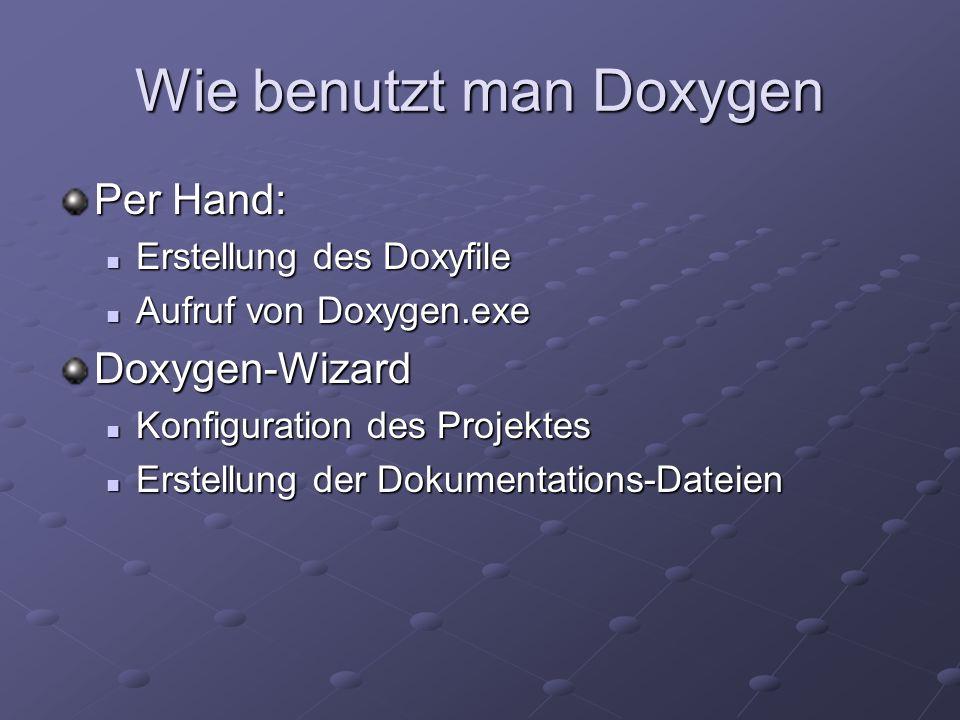 Ergebnisse von Doxygen Beispiele aus: Xerces-Dokumentation Xerces-Dokumentation Xerces-Dokumentation Qt-Dokumentation Qt-Dokumentation Qt-Dokumentation Links: Doxygen Doxygen Doxygen