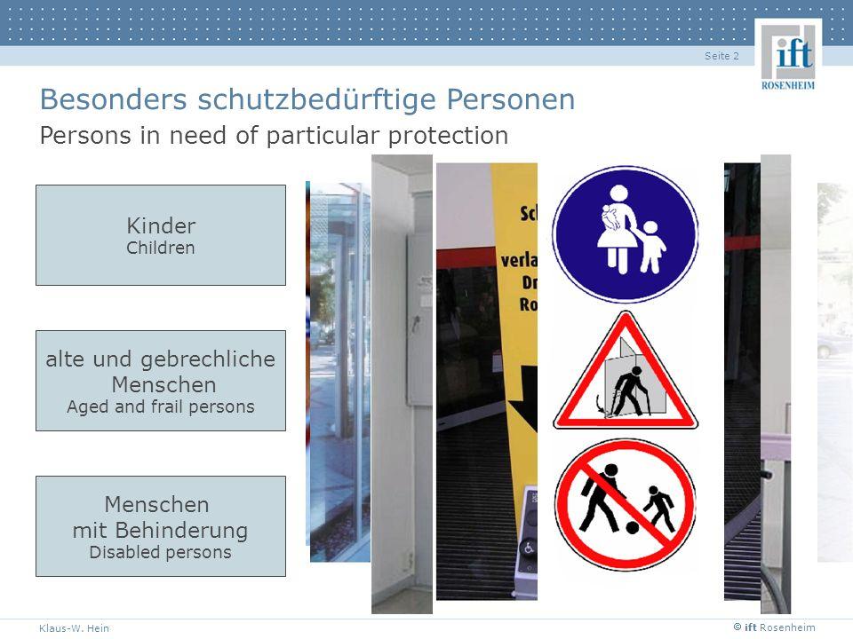 ift Rosenheim Klaus-W. Hein Seite 2 Besonders schutzbedürftige Personen Persons in need of particular protection Kinder Children alte und gebrechliche