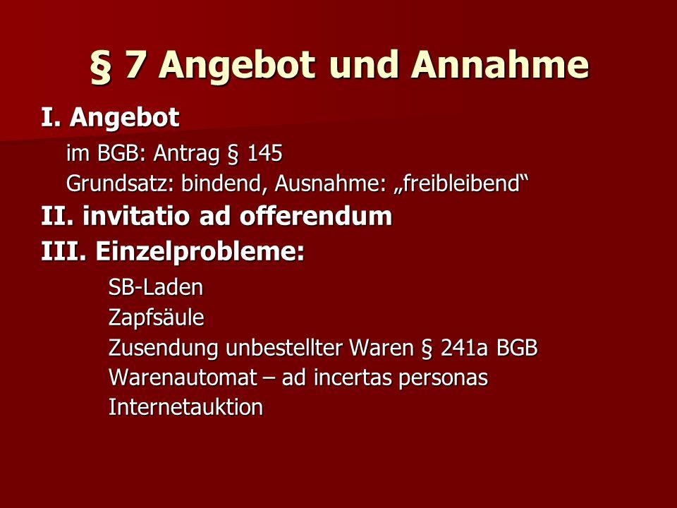 § 7 Angebot und Annahme I.