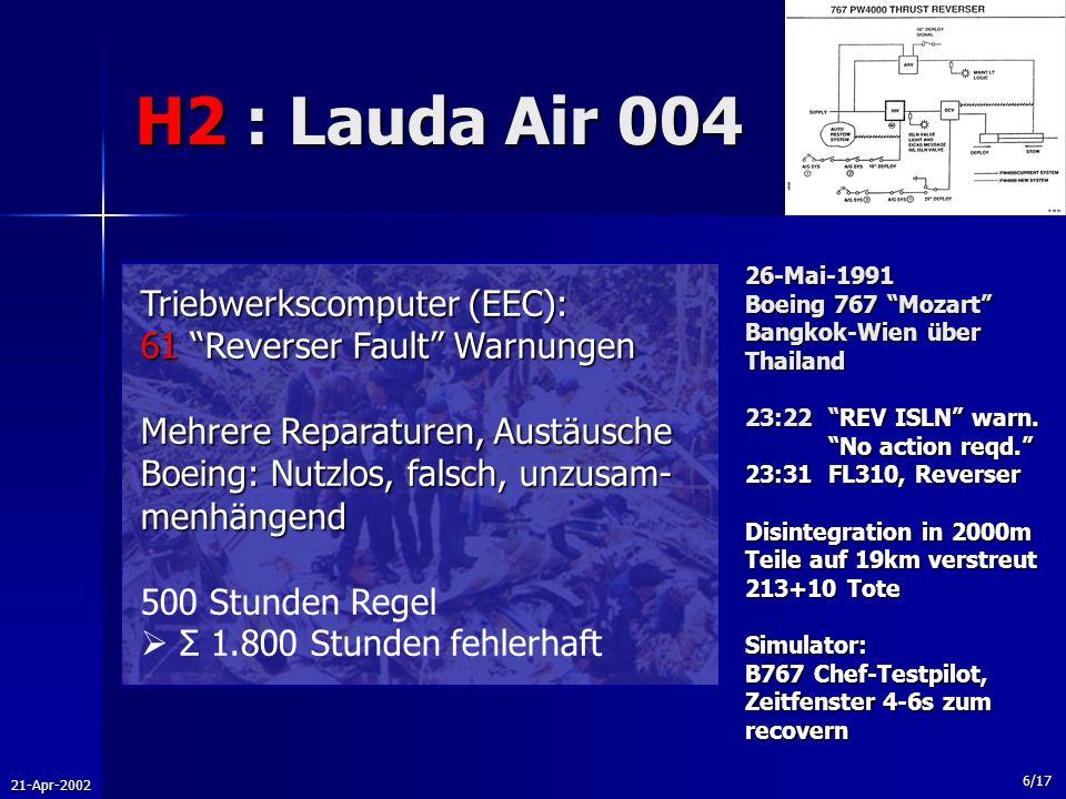 21-Apr-2002 6/17 H2 : Lauda Air 004 26-Mai-1991 Boeing 767 Mozart Bangkok-Wien über Thailand 23:22 REV ISLN warn. No action reqd. 23:31FL310, Reverser
