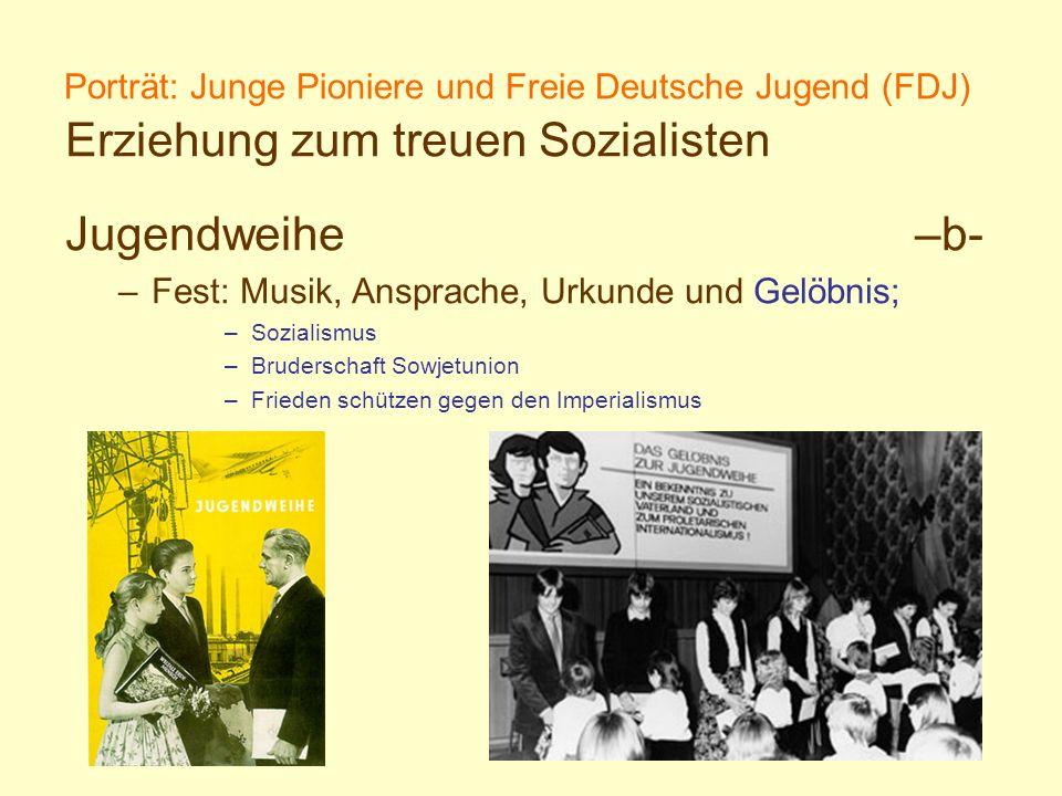 Porträt: Junge Pioniere und Freie Deutsche Jugend (FDJ) Erziehung zum treuen Sozialisten Jugendweihe –b- –Fest: Musik, Ansprache, Urkunde und Gelöbnis