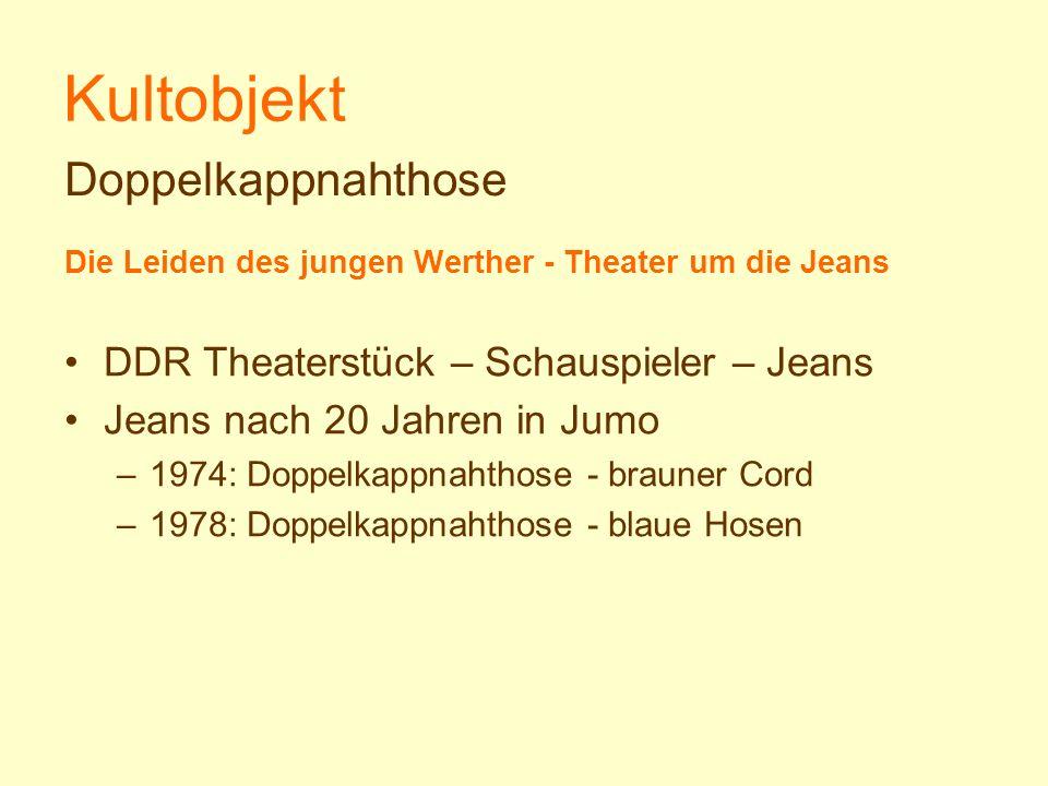 Kultobjekt Die Leiden des jungen Werther - Theater um die Jeans DDR Theaterstück – Schauspieler – Jeans Jeans nach 20 Jahren in Jumo –1974: Doppelkapp