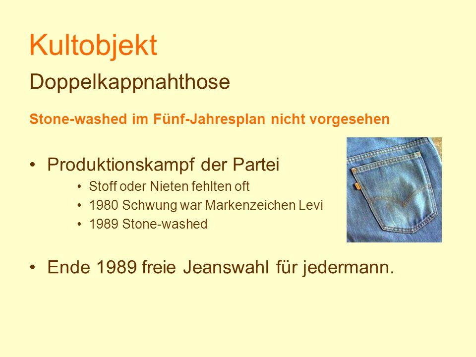 Kultobjekt Stone-washed im Fünf-Jahresplan nicht vorgesehen Produktionskampf der Partei Stoff oder Nieten fehlten oft 1980 Schwung war Markenzeichen L