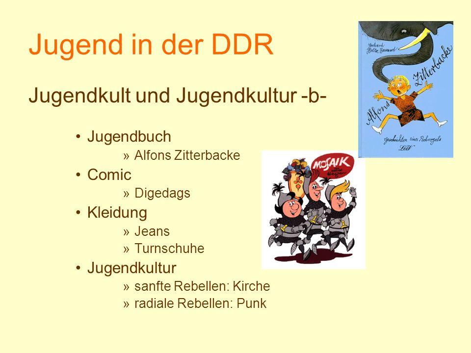 Jugend in der DDR Jugendkult und Jugendkultur -b- Jugendbuch »Alfons Zitterbacke Comic »Digedags Kleidung »Jeans »Turnschuhe Jugendkultur »sanfte Rebe