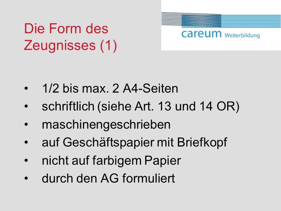 Die Form des Zeugnisses (1) 1/2 bis max.2 A4-Seiten schriftlich (siehe Art.