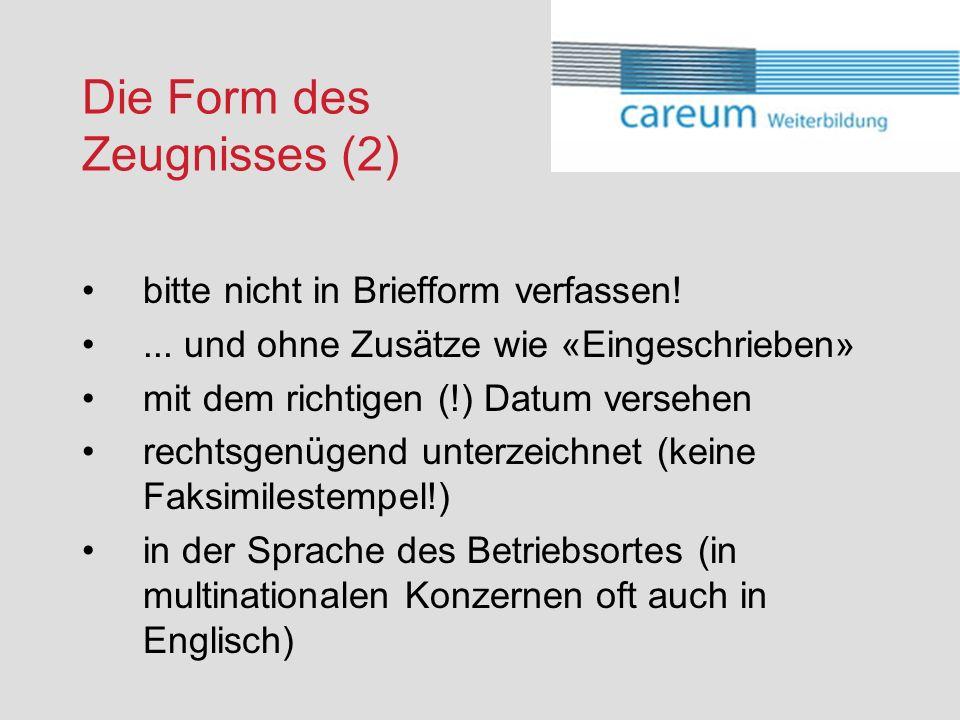 Die Form des Zeugnisses (2) bitte nicht in Briefform verfassen!...