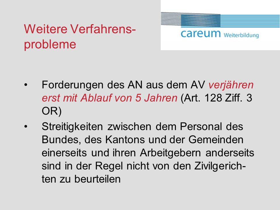 Weitere Verfahrens- probleme Forderungen des AN aus dem AV verjähren erst mit Ablauf von 5 Jahren (Art.