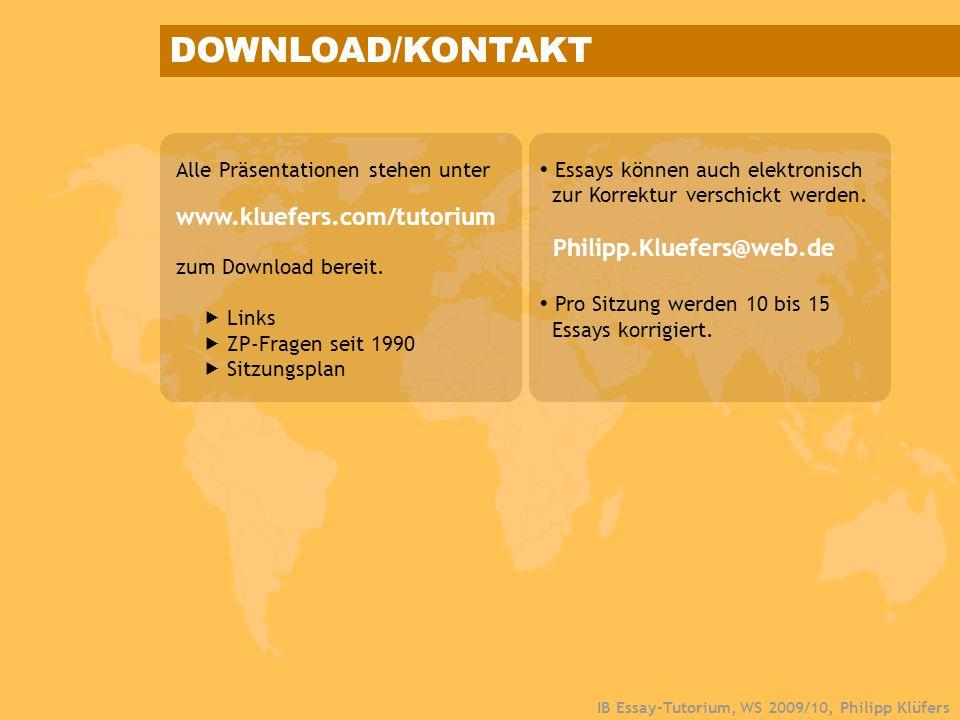 IB Essay-Tutorium, WS 2009/10, Philipp Klüfers DOWNLOAD/KONTAKT zum Download bereit. Links ZP-Fragen seit 1990 Sitzungsplan Alle Präsentationen stehen