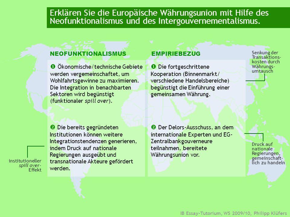 IB Essay-Tutorium, WS 2009/10, Philipp Klüfers Erklären Sie die Europäische Währungsunion mit Hilfe des Neofunktionalismus und des Intergouvernementalismus.