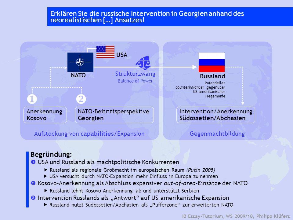 IB Essay-Tutorium, WS 2009/10, Philipp Klüfers Erklären Sie die russische Intervention in Georgien anhand des neorealistischen […] Ansatzes! NATO Russ
