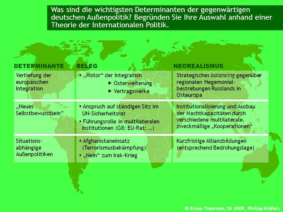 IB Essay-Tutorium, SS 2009, Philipp Klüfers Was sind die wichtigsten Determinanten der gegenwärtigen deutschen Außenpolitik? Begründen Sie Ihre Auswah