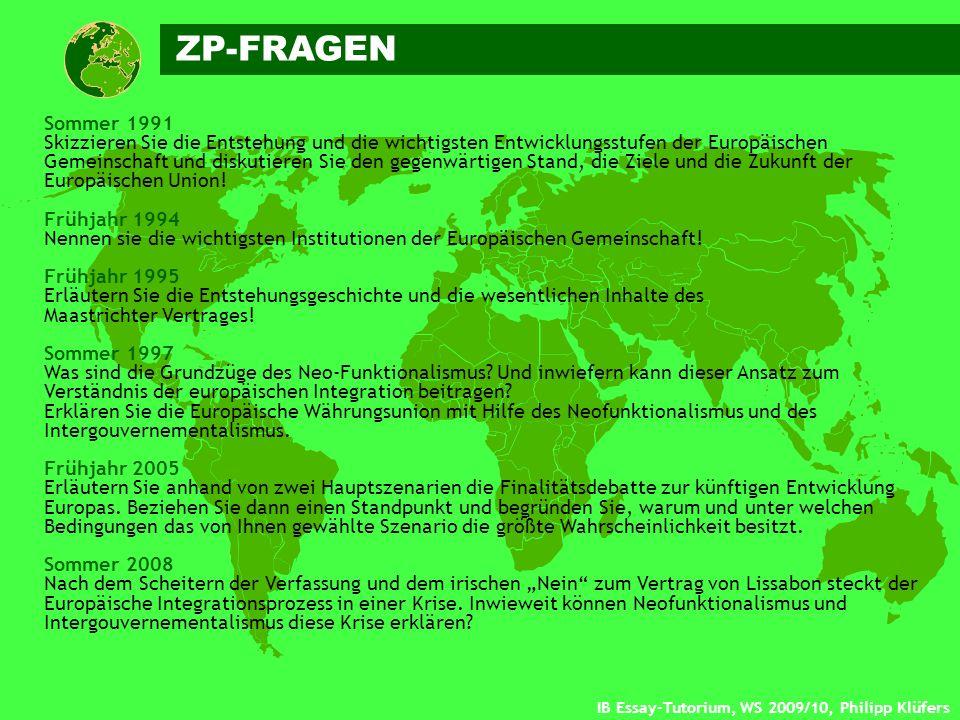 IB Essay-Tutorium, WS 2009/10, Philipp Klüfers Sommer 1991 Skizzieren Sie die Entstehung und die wichtigsten Entwicklungsstufen der Europäischen Gemei