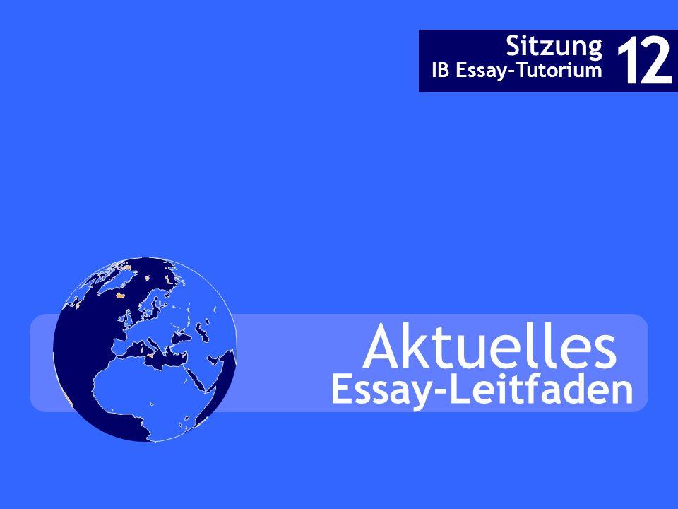 Aktuelles Sitzung IB Essay-Tutorium 12 Essay-Leitfaden