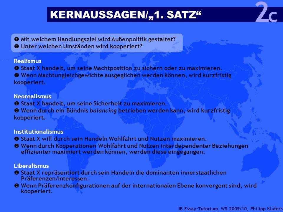 IB Essay-Tutorium, WS 2009/10, Philipp Klüfers Realismus Staat X handelt, um seine Machtposition zu sichern oder zu maximieren. Wenn Machtungleichgewi
