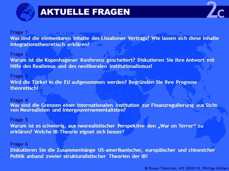 IB Essay-Tutorium, WS 2009/10, Philipp Klüfers Frage 1 Was sind die elementaren Inhalte des Lissaboner Vertrags? Wie lassen sich diese Inhalte integra