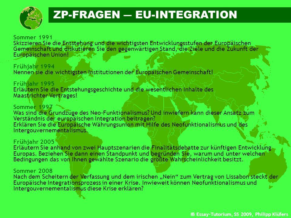 IB Essay-Tutorium, SS 2009, Philipp Klüfers Sommer 1991 Skizzieren Sie die Entstehung und die wichtigsten Entwicklungsstufen der Europäischen Gemeinsc
