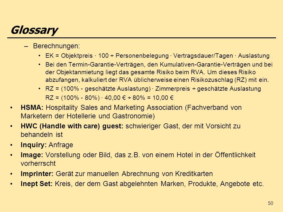 50 –Berechnungen: EK = Objektpreis 100 ÷ Personenbelegung Vertragsdauer/Tagen Auslastung Bei den Termin-Garantie-Verträgen, den Kumulativen-Garantie-V