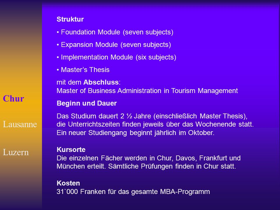 Lausanne Chur Course The programme will be taught over three academic semesters (eighteen months).