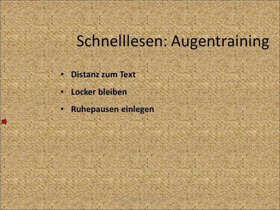 Schnelllesen: Augentraining Distanz zum Text Locker bleiben Ruhepausen einlegen 23Bachelor Seminar SoSe 2008