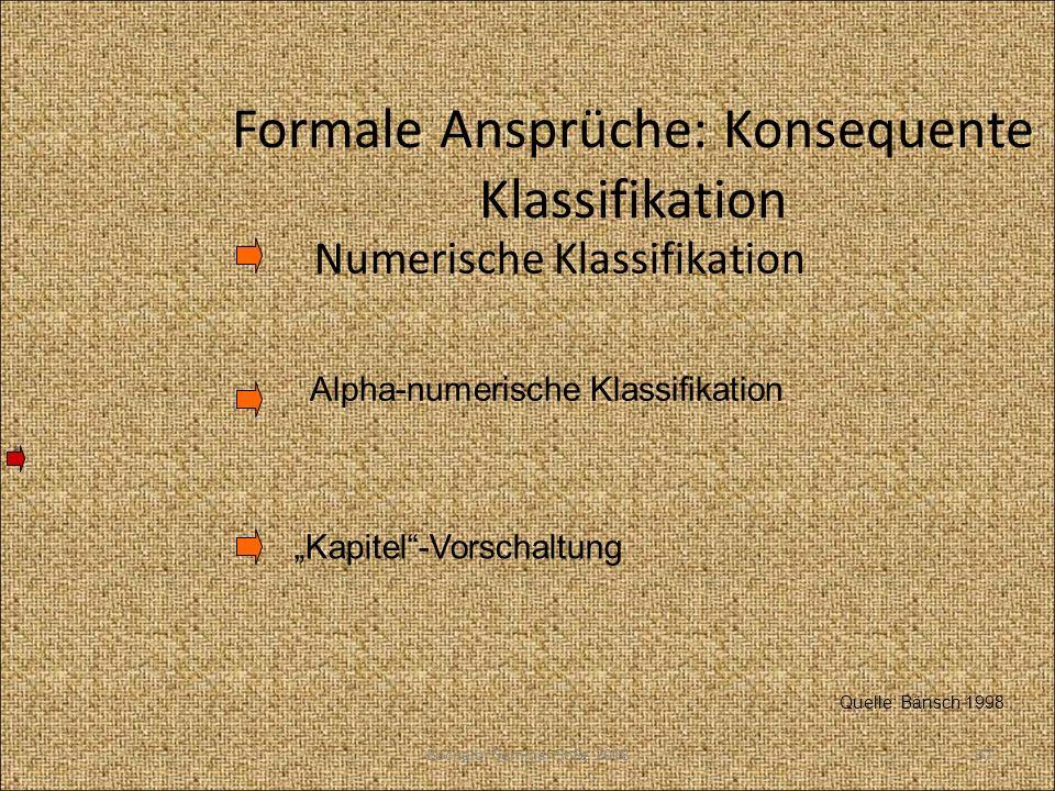 Formale Ansprüche: Konsequente Klassifikation Numerische Klassifikation Quelle: Bänsch 1998 Alpha-numerische Klassifikation Kapitel-Vorschaltung 37Bac