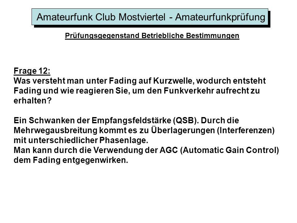 Amateurfunk Club Mostviertel - Amateurfunkprüfung Prüfungsgegenstand Betriebliche Bestimmungen Frage 12: Was versteht man unter Fading auf Kurzwelle,