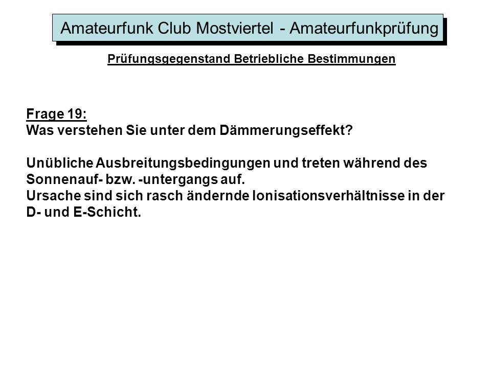 Amateurfunk Club Mostviertel - Amateurfunkprüfung Prüfungsgegenstand Betriebliche Bestimmungen Frage 19: Was verstehen Sie unter dem Dämmerungseffekt?