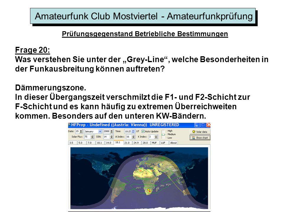 Amateurfunk Club Mostviertel - Amateurfunkprüfung Prüfungsgegenstand Betriebliche Bestimmungen Frage 20: Was verstehen Sie unter der Grey-Line, welche