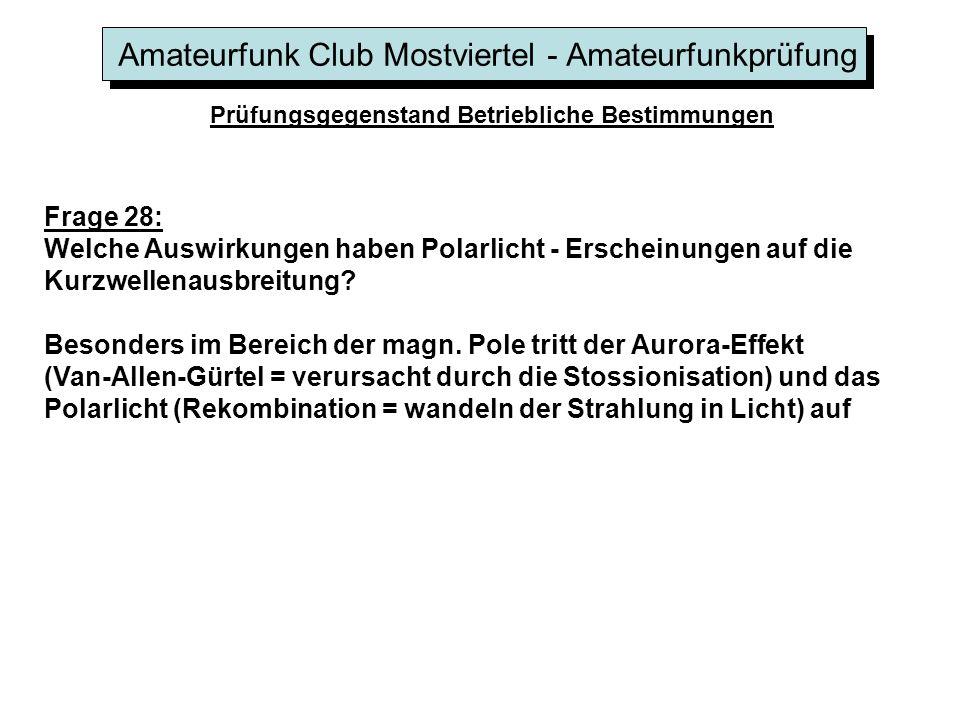 Amateurfunk Club Mostviertel - Amateurfunkprüfung Prüfungsgegenstand Betriebliche Bestimmungen Frage 28: Welche Auswirkungen haben Polarlicht - Ersche