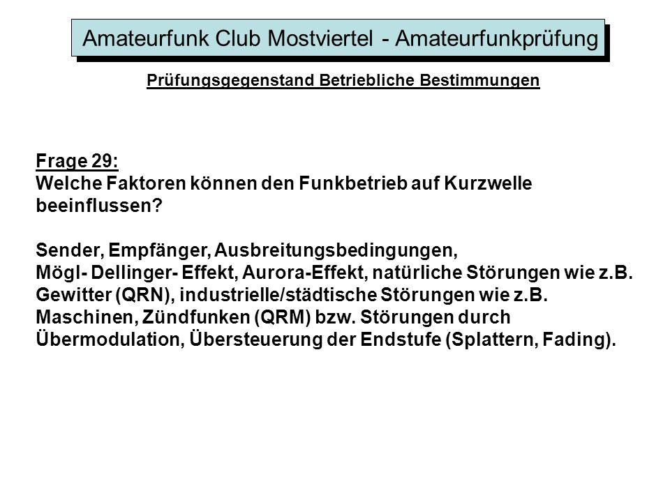 Amateurfunk Club Mostviertel - Amateurfunkprüfung Prüfungsgegenstand Betriebliche Bestimmungen Frage 29: Welche Faktoren können den Funkbetrieb auf Ku